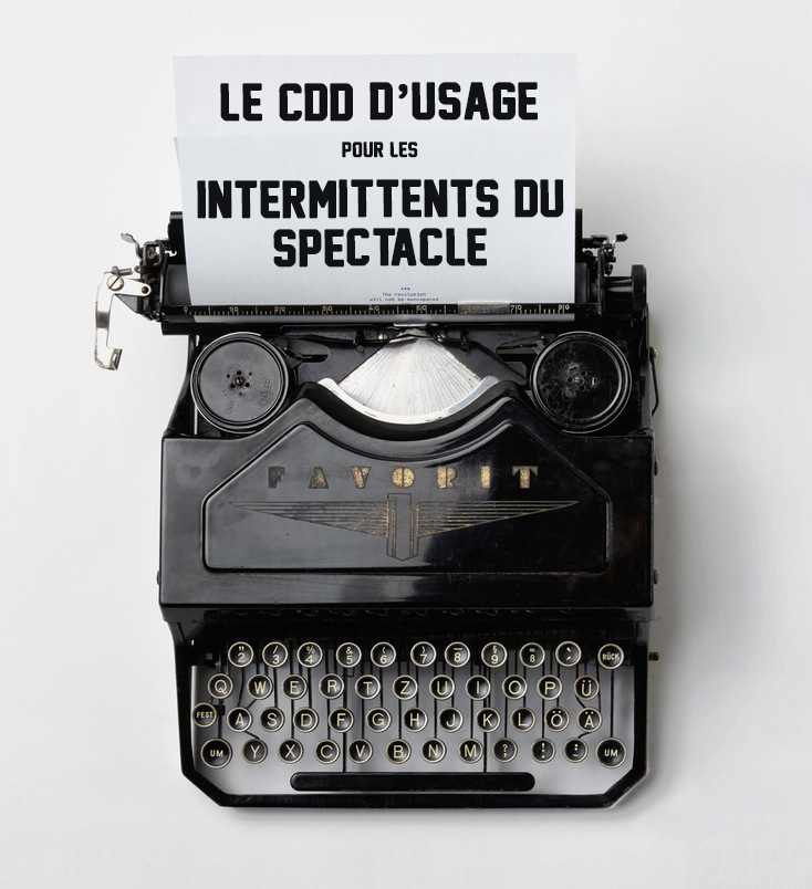 Le CDD d'usage pour les intermittents du spectacle